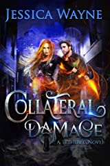 Collateral Damage (Tethered Book 2) Kindle Edition