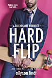 Hard Flip: A Billionaire Romance (Ridden Hard Book 1)