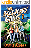 The Beef Jerky Gang: (A Hilarious Adventure for Kids Ages 9-12)