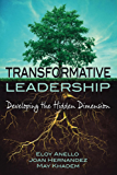 Transformative Leadership: Developing the Hidden Dimension