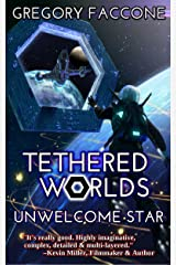 Tethered Worlds: Unwelcome Star Kindle Edition