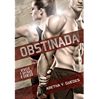 Obstinada: Vencer é apenas o começo (Livro único)