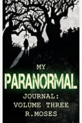 My Paranormal Journal: Volume Three Kindle Edition