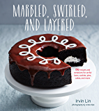 Marbled, Swirled, and Layered: 150 Recipes and Variations for Artful Bars, Cookies, Pies, Cakes, and More