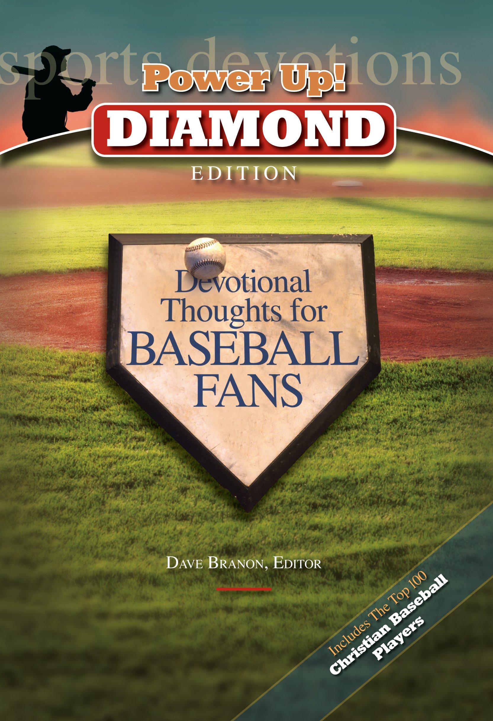 Power Up! Diamond: Devotional Thoughts for Baseball Fans: Dave Branon,  David Branon: 9781572933187: Books - Amazon.ca