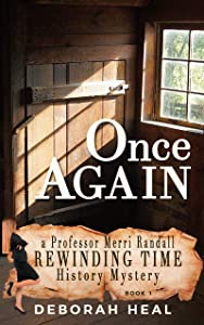 Once Again: An inspirational novel of history, mystery, romance (The Rewinding Time Series Book 1)