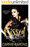 Kissed by Reality