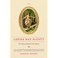 Louisa May Alcott: The Woman Behind Little Women (English Edition)