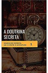 Doutrina Secreta: A origem no Antigo Egito eBook Kindle