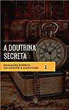 Doutrina Secreta: A origem no Antigo Egito
