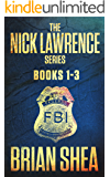 The Nick Lawrence Series: Books 1-3