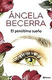 El penúltimo sueño (Spanish Edition)