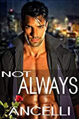Not Always Kindle Edition