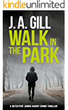 WALK IN THE PARK: (Short Story) A Detective James Hardy Crime Thriller (James Hardy Series Book 1)