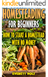 Homesteading For Beginners: How To Start A Homestead With No Money