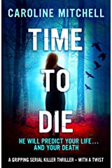 Time to Die: A gripping serial killer thriller - with a twist (Detective Jennifer Knight Crime Thriller Series Book 2) Kindle Edition