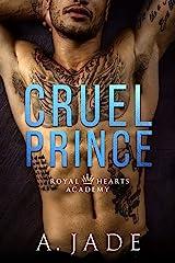 Cruel Prince: A High School Bully Romance (Royal Hearts Academy Book 1) Kindle Edition
