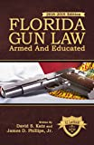 Florida Gun Law: Armed And Educated (2018-2019 Edition)