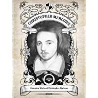 Oakshot Complete Works of Christopher Marlowe (Illustrated/Inline Footnotes) (Classics Book 23) (English Edition)