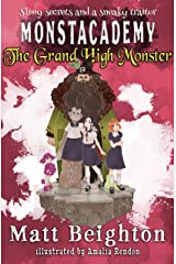 The Grand High Monster: A (Dyslexia Adapted) Monstacademy Mystery (Monstacademy Dyslexia Adapted Book 3) Kindle Edition