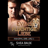Evans flüchtige Liebe (Paranormal Wars: Juarez 8)