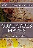 ORAL CAPES MATHS : Nombres complexes