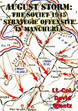 August Storm: Soviet Tactical And Operational Combat In Manchuria, 1945 [Illustrated Edition]