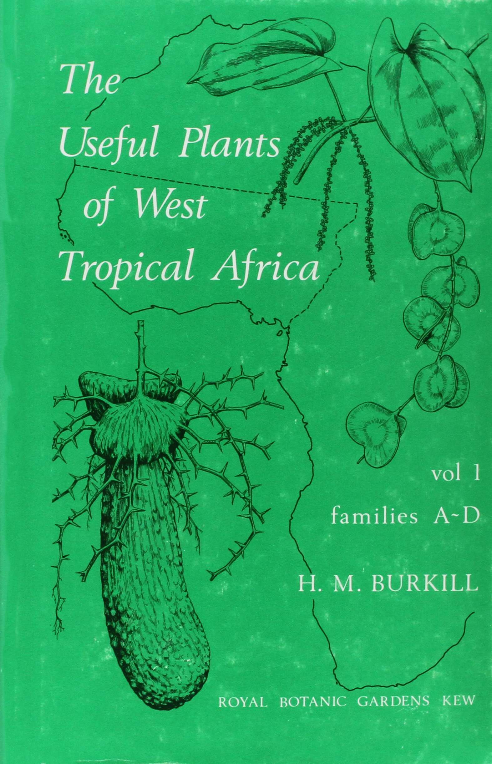 Useful Plants of West Tropical Africa Volume 1