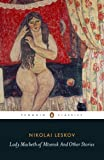 Lady Macbeth of Mtsensk And Other Stories (Penguin Classics)