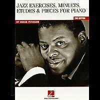 Oscar Peterson - Jazz Exercises, Minuets, Etudes & Pieces for Piano: Jazz Exercises, Minuets, Etudes and Pieces for Piano