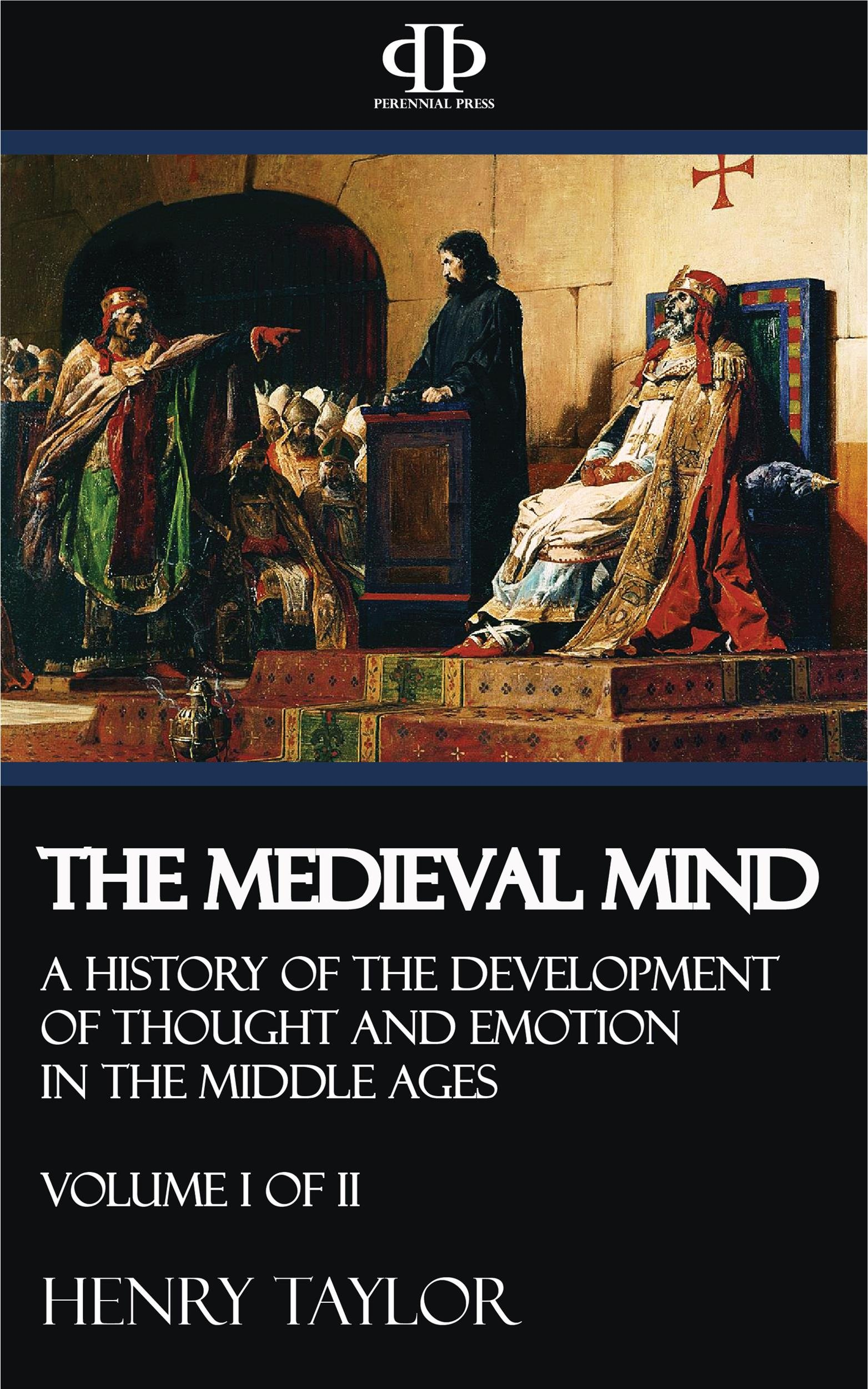 The Medieval Mind - Volume I of II (English Edition)