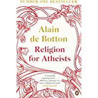 Religion for Atheists: A non-believer's guide to the