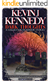 Dark Thoughts: A Collection of Horror Stories