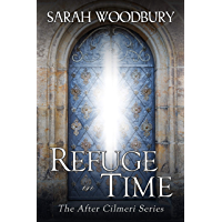 Refuge in Time (The After Cilmeri Series Book 17)