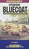Operation Bluecoat (Battleground Europe)