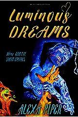 Luminous Dreams Kindle Edition