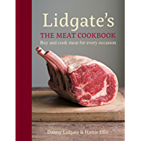 Lidgate's: The Meat Cookbook: Buy and cook meat for every occasion (English Edition)
