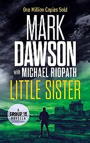 Little Sister: A Group Fifteen Novella (Kindle Single) (Group Fifteen Files Book 3)