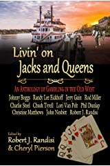 Livin' on Jacks and Queens: An Anthology of Gambling in the Old West Kindle Edition