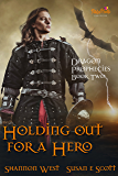 Holding Out For A Hero (Dragon Prophecies Book 2)