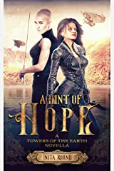 A Hint of Hope: A Towers of the Earth novella (The Towers of the Earth) Kindle Edition