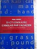 Dictionnaire alsacien-anglais comparatif et bilingue : L'anglais par l'alsacien