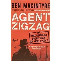 Agent Zigzag: The True Wartime Story of Eddie Chapman: Lover, Traitor, Hero, Spy (reissued)