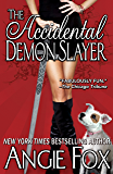 The Accidental Demon Slayer (Biker Witches Mystery Book 1)