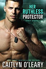 Her Ruthless Protector: Navy SEAL Team (Night Storm Book 1) Kindle Edition