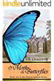 Of Moths and Butterflies: Book one in the Metamorphoses series (English Edition)