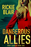 Dangerous Allies (The Ruby Danger Series Book 1)