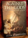 Against the Gods : The Remarkable Story of Risk (Hardcover)--by Peter L. Bernstein [1996 Edition] ISBN: 9780471121046