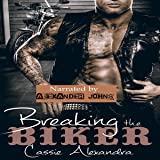 Breaking the Biker: The Biker Series