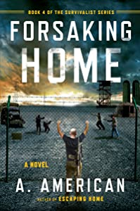 Forsaking Home (The Survivalist Series Book 4)